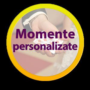 momente personalizate